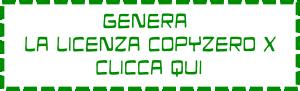 [immagine] Genera la LICENZA COPYZERO X v.2.3